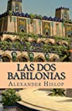 img - for Las Dos Babilonias (Spanish Edition) book / textbook / text book