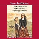Heather Hills of Stonewyke | Michael Phillips,Judith Pella