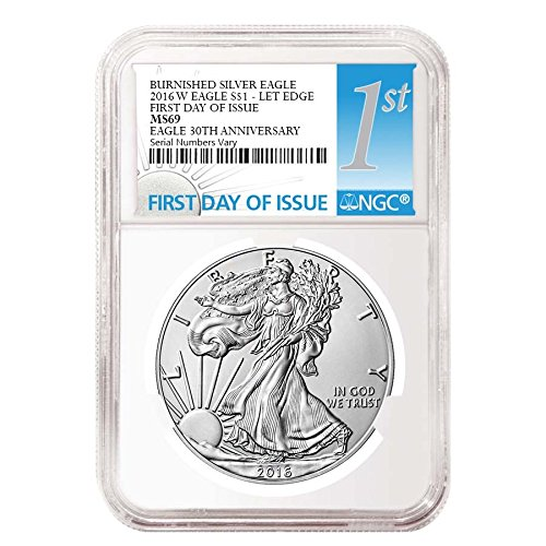 2016-w-burnished-silver-american-eagle-presale-first-day-of-issue-30th-anniversary-1-ms-69-ngc