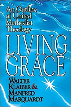 Book Living Grace: An Outline of United Methodist Theology