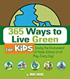 365 Ways to Live Green for Kids, Sheri Amsel, 1605506346
