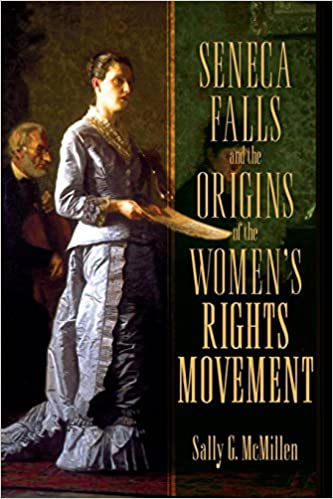 Citaten Seneca Falls : Amazon seneca falls and the origins of the women s rights