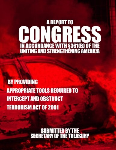 Download A Report to Congress in Accordance with 361(b) of the Uniting and Strengthening America By Providing pdf epub