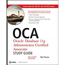 OCA: Oracle Database 11g Administrator Certified Associate Study Guide: Exams1Z0-051 and 1Z0-052