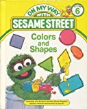 img - for Colors and Shapes: Featuring Jim Henson's Sesame Street Muppets (On My Way with Sesame Street, Vol. 6) book / textbook / text book