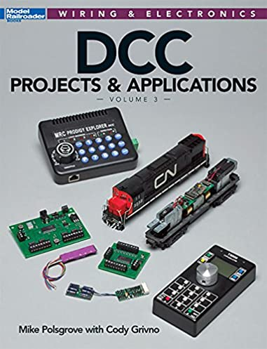 dcc projects applications volume 3 wiring electronics mike rh amazon com DCC Wiring Basics DCC Wiring for Ho Trains