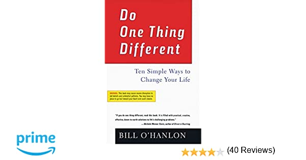 Do One Thing Different: Ten Simple Ways to Change Your Life: Bill ...