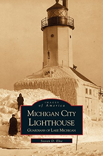 Michigan City Lighthouse: Guardians of Lake ()