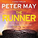 The Runner: The China Thrillers, Book 5 Audiobook by Peter May Narrated by Peter Forbes