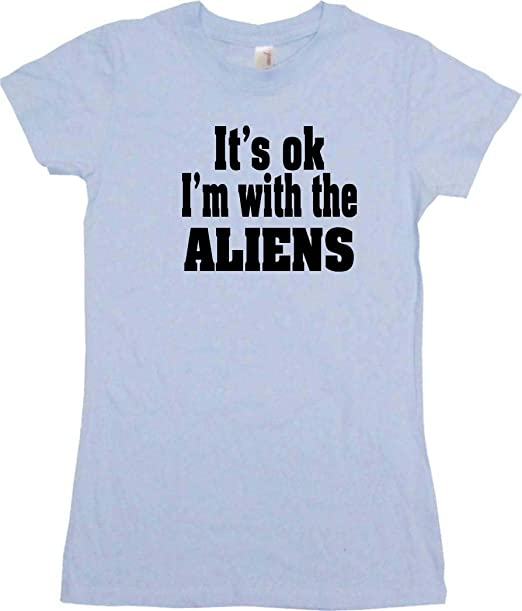 Its OK Im With The Aliens Womens Tee Shirt Small Light Blue Babydoll