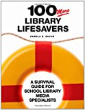 100 More Library Lifesavers, Pamela S. Bacon, 159158003X