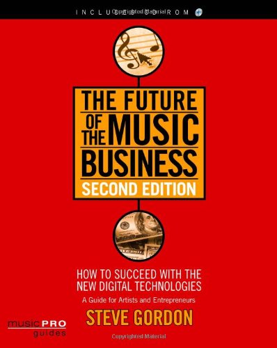 The Future of the Music Business: Music Pro Guides (Hal Leonard Music Pro Guides)