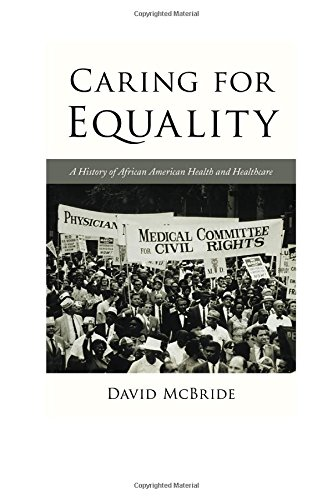 Search : Caring for Equality: A History of African American Health and Healthcare (The African American History Series)