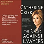 The Case Against Lawyers | Catherine Crier
