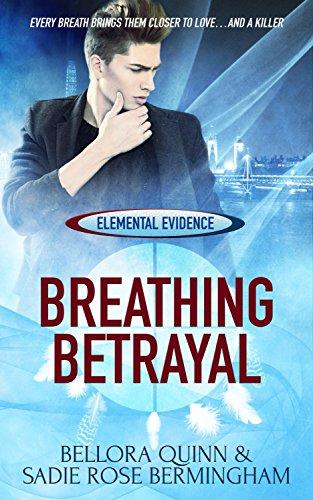 Breathing Betrayal (Elemental Evidence Book 1)