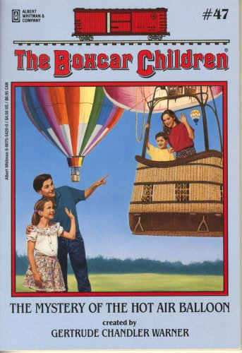 The Mystery of the Hot Air Balloon (The Boxcar Children, #47) - Book #47 of the Boxcar Children