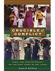 Crucible of Conflict: Tamil and Muslim Society on the East Coast of Sri Lanka