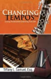 Changing Tempos, Tiffany L. Samuel, 1441551611