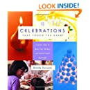 Celebrations That Touch the Heart: Creative Ideas to Make Your Holidays and Special Events Meaningful