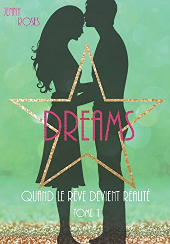 Dreams: Quand le rêve devient réalité... (French Edition)