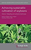 img - for Achieving sustainable cultivation of soybeans Volume 1: Breeding and cultivation techniques (Burleigh Dodds Series in Agricultural Science) book / textbook / text book