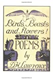 Birds, Beasts and Flowers!, D. H. Lawrence, 0876858663