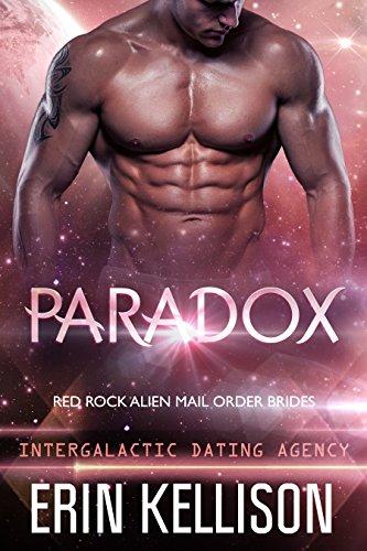 Paradox: Red Rock Alien Mail Order Brides 3 (Intergalactic Dating Agency)