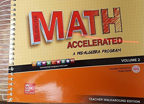 Glencoe Math Accelerated A Pre-Algebra Program, Volume 2, Teacher Walkaround Edition, 9780076721238, 007672123X, 2017