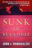 Sunk in Kula Gulf, John J. Domagalski, 1597978396