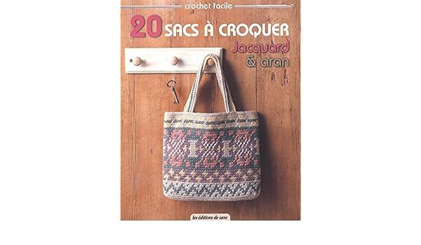 20 Sacs A Croquer Jacquard Aran Crochet Facile Amazones