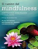El camino del mindfulness: Un plan de 8 semanas para liberarse de la depresión y el estrés emocional (Spanish Edition)