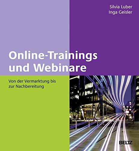 Online-Trainings und Webinare: Von der Vermarktung bis zur Nachbereitung Gebundenes Buch – 31. März 2016 Silvia Luber Inga Geisler Beltz 3407366078