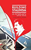 """Cynthia A. Ruder, """"Building Stalinism: The Moscow Canal and the Creation of Soviet Space"""" (I. B. Tauris, 2018)"""