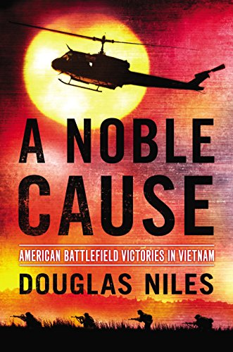 Amazon a noble cause american battlefield victories in vietnam a noble cause american battlefield victories in vietnam by niles douglas fandeluxe Gallery