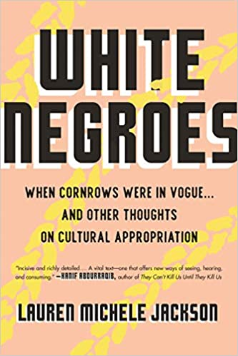 """Image result for white negroes lauren michele jackson"""""""