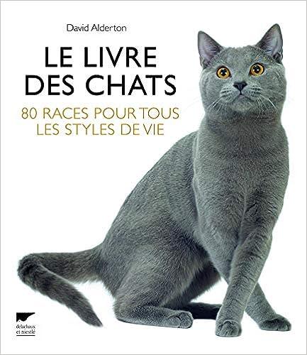Le Livre des chats. 80 races pour tous les styles, by David Alderton