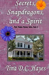 Secrets, Snapdragons, and a Spirit (Petal Pushers Mystery Series) (Volume 2)