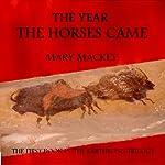 The Year the Horses Came | Mary Mackey