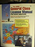 The ARRL General Class License Manual, Larry D. Wolfgang, 0872596761