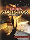 INTRODUCTORY STATISTICS: A FIRST COURSE