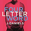 Four Letter Word Audiobook by J. Daniels Narrated by Sebastian York, Kate Russell
