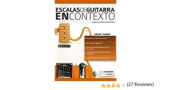 Escalas de guitarra en contexto: Domina y aplica todas las escalas ...
