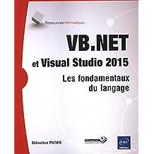 VB.NET et Visual Studio 2015 - Les fondamentaux du langage