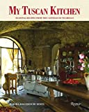 My Tuscan Kitchen: Seasonal Recipes from the