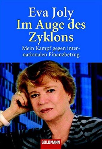Im Auge des Zyklons: Mein Kampf gegen internationalen Finanzbetrug (Goldmann Sachbücher)