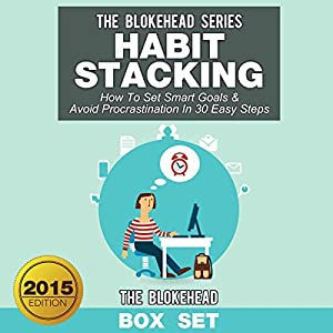 Habit Stacking: How to Set Smart Goals & Avoid Procrastination in 30 Easy Steps Hörbuch