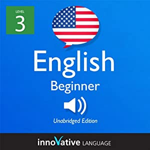 Learn English - Level 3: Beginner English, Volume 1: Lessons 1-25 Audiobook