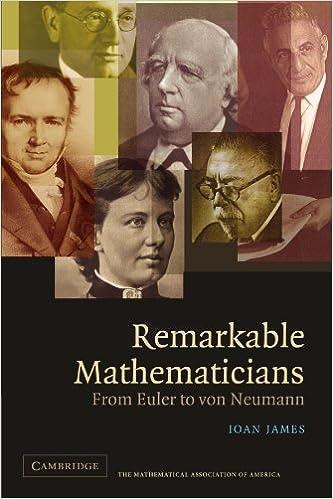 Remarkable Mathematicians: From Euler to von Neumann (Spectrum Series)