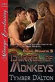 Barrel of Monkeys [Drunk Monkeys 5] (Siren Publishing Menage Everlasting)