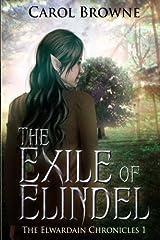 The Exile of Elindel (The Elwardian Chronicles) (Volume 1) Paperback